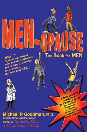 The Book for Men: MEN-OPAUSE by Michael P. Goodman